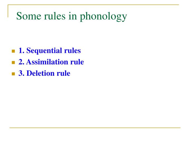 Some rules in phonology