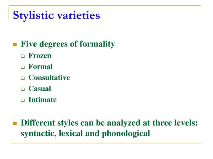 Stylistic varieties