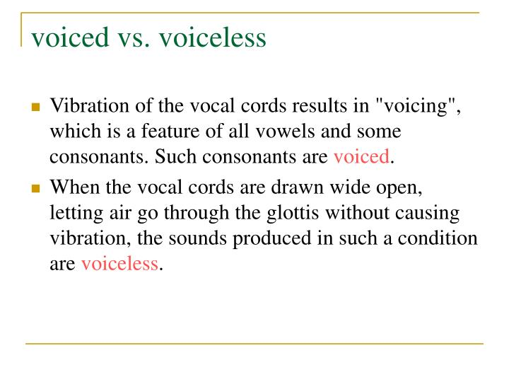 voiced vs. voiceless