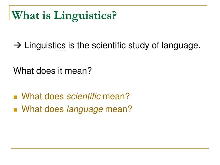 What is linguistics