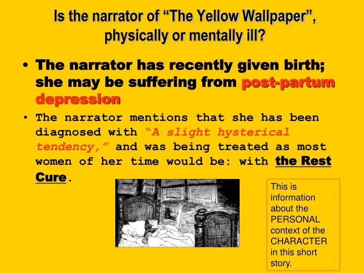 "Is the narrator of ""The Yellow Wallpaper"", physically or mentally ill?"
