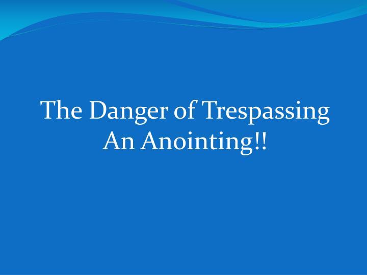 The Danger of Trespassing