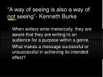 a way of seeing is also a way of not seeing kenneth burke