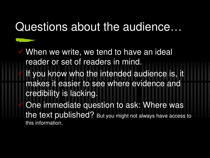 Questions about the audience