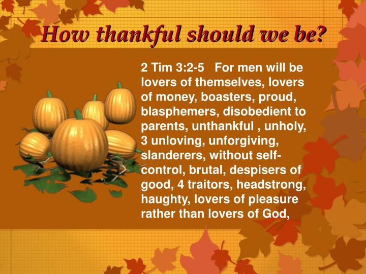 How thankful should we be?