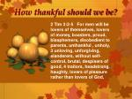 how thankful should we be
