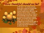 how thankful should we be1
