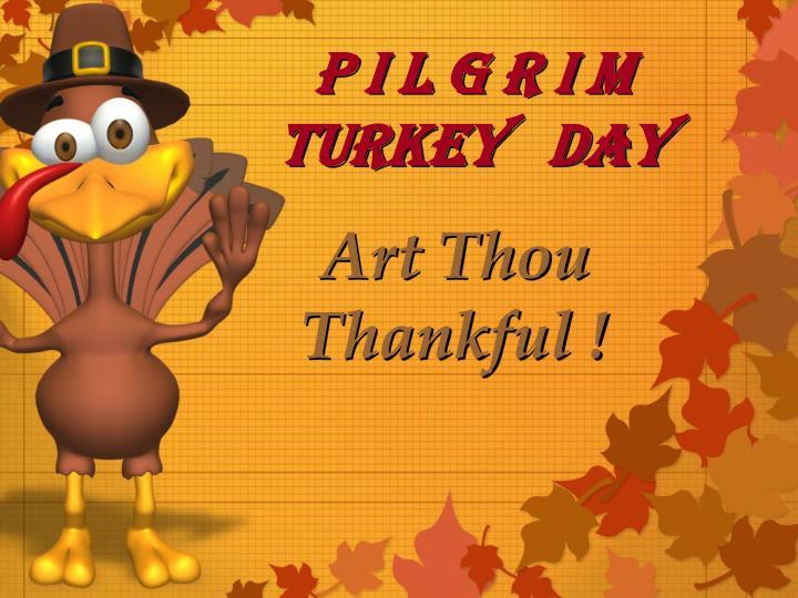 P I l g r I m                 Turkey   Day
