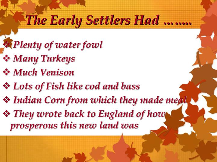 The Early Settlers Had ….....