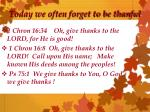 today we often forget to be thanful