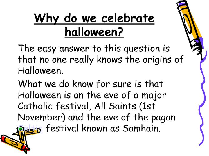 Why do we celebrate halloween?