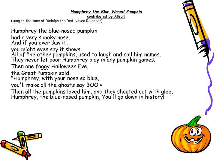Humphrey the Blue-Nosed Pumpkin