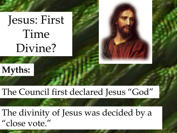 Jesus: First Time Divine?
