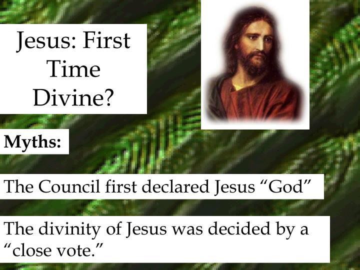 Jesus: First Time Divine?