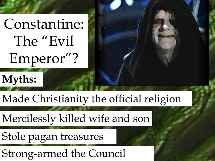 "Constantine:The ""Evil Emperor""?"