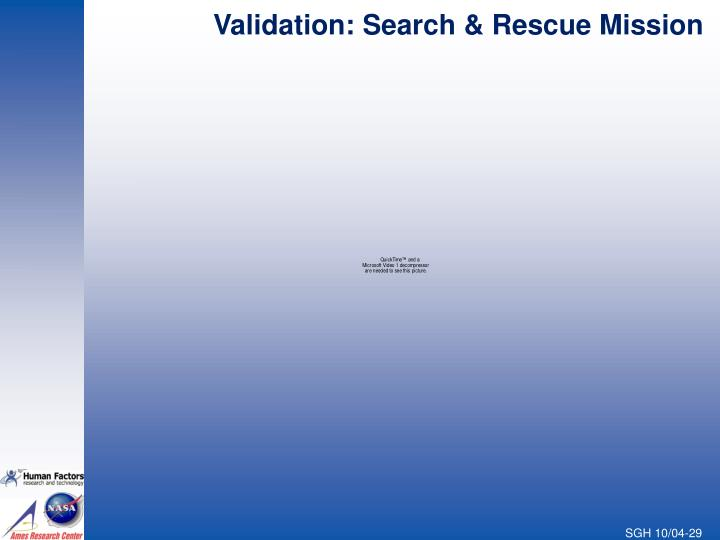 Validation: Search & Rescue Mission