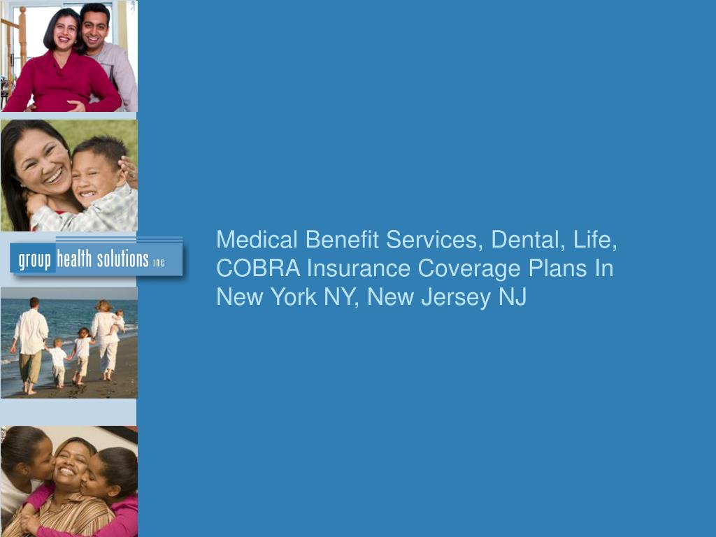 Medical Benefit Services, Dental, Life, COBRA Insurance Coverage Plans In New York NY, New Jersey NJ