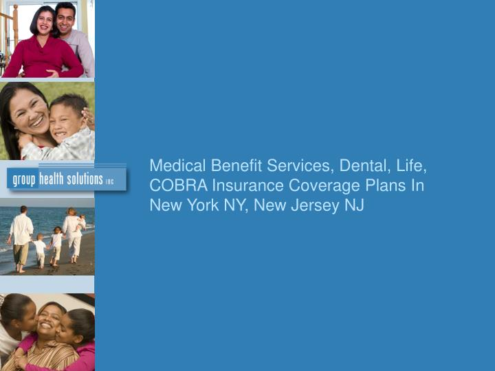 Medical Benefit Services, Dental, Life, COBRA Insurance Coverage Plans In New York NY, New Jersey NJ...