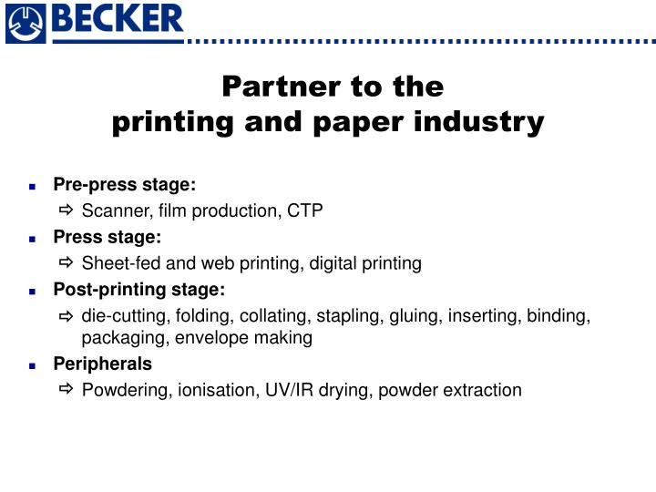 Partner to the printing and paper industry