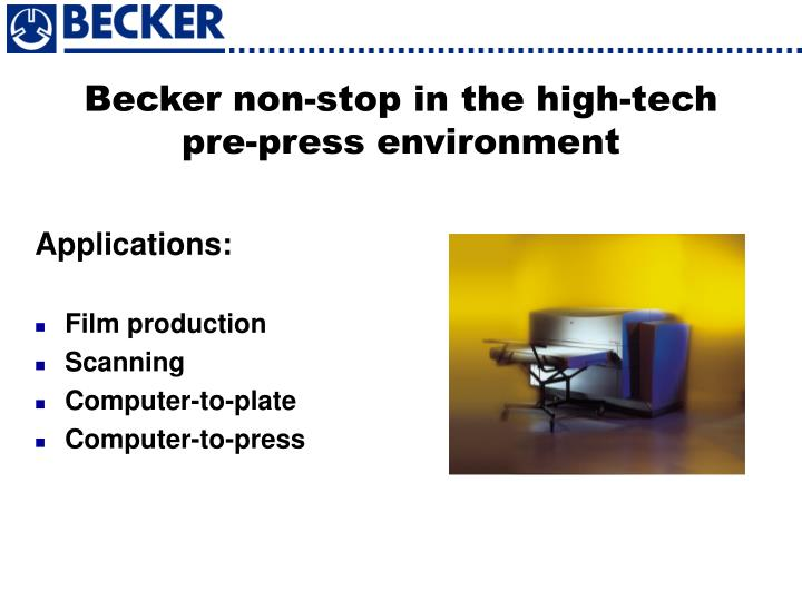 Becker non-stop in the high-tech