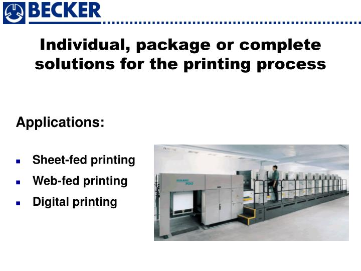 Individual, package or complete solutions for the printing process