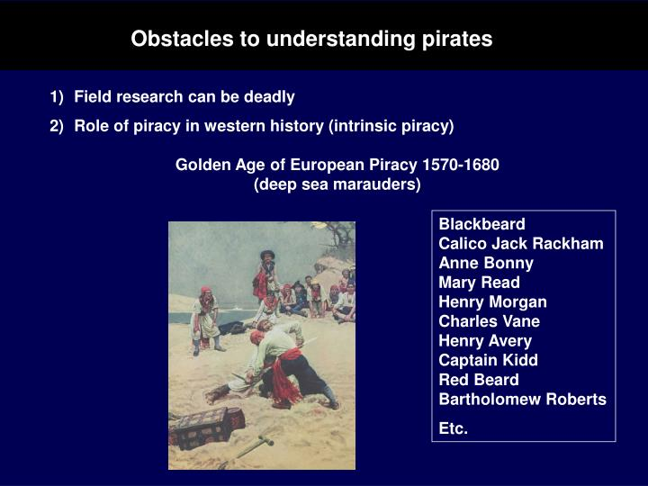 Obstacles to understanding pirates