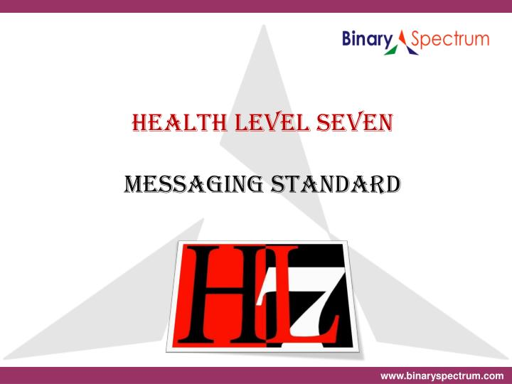 Health level seven messaging standard