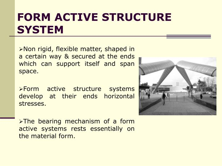 Form active structure system