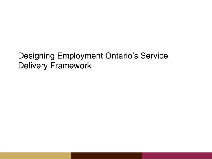 Designing Employment Ontario's Service Delivery Framework