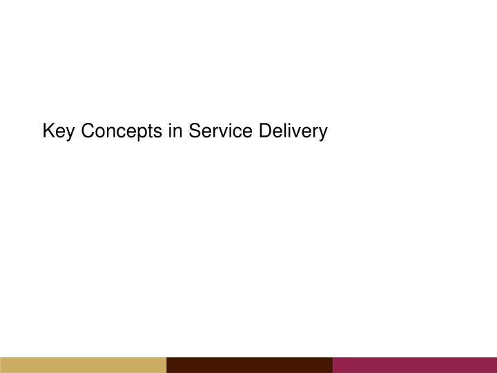 Key Concepts in Service Delivery