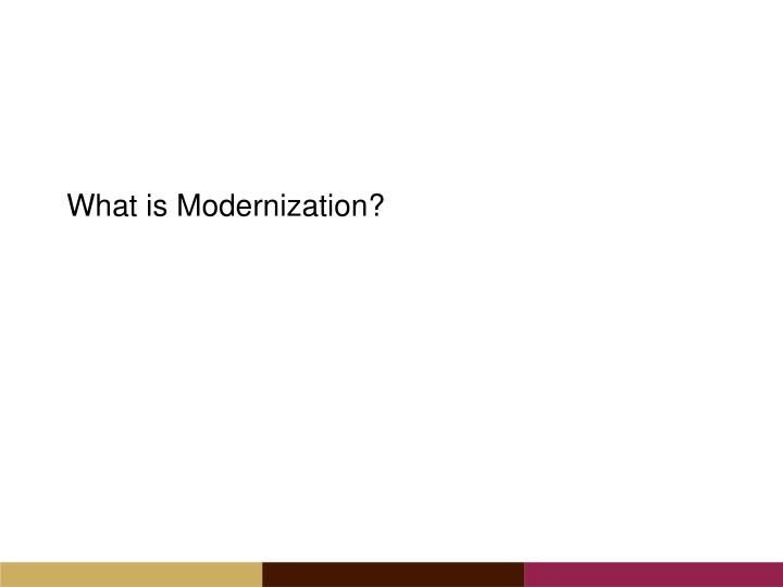 What is Modernization?
