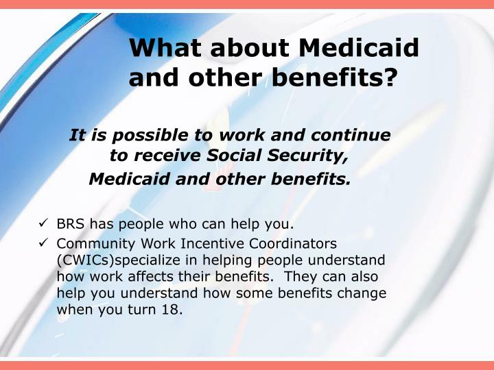What about Medicaid and other benefits?