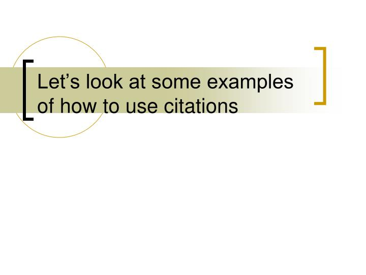 Let's look at some examples of how to use citations