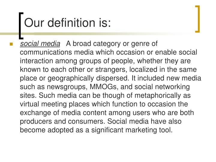 Our definition is: