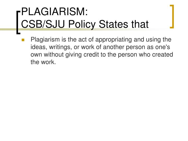 Plagiarism csb sju policy states that