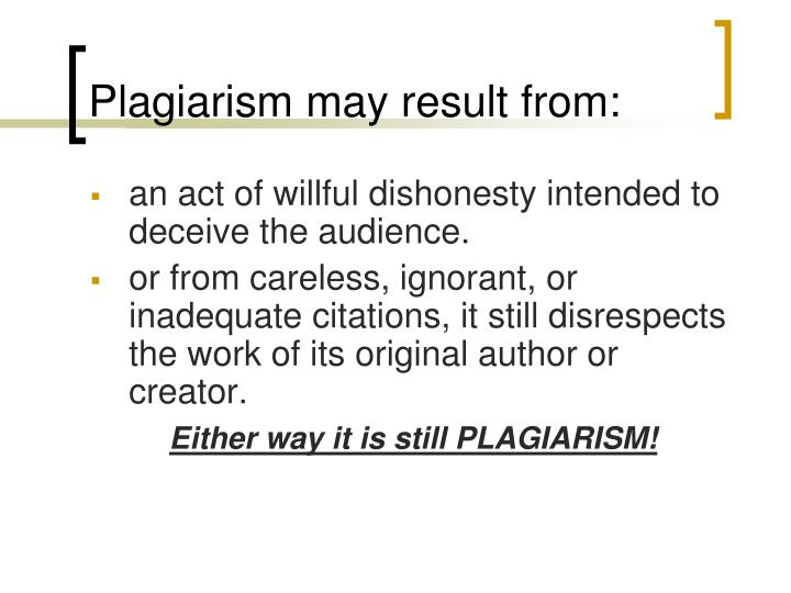 Plagiarism may result from: