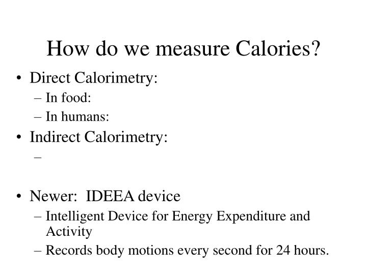How do we measure Calories?
