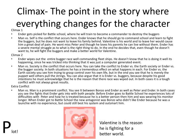 Climax- The point in the story where everything changes for the character