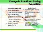 change in practices during evaluation