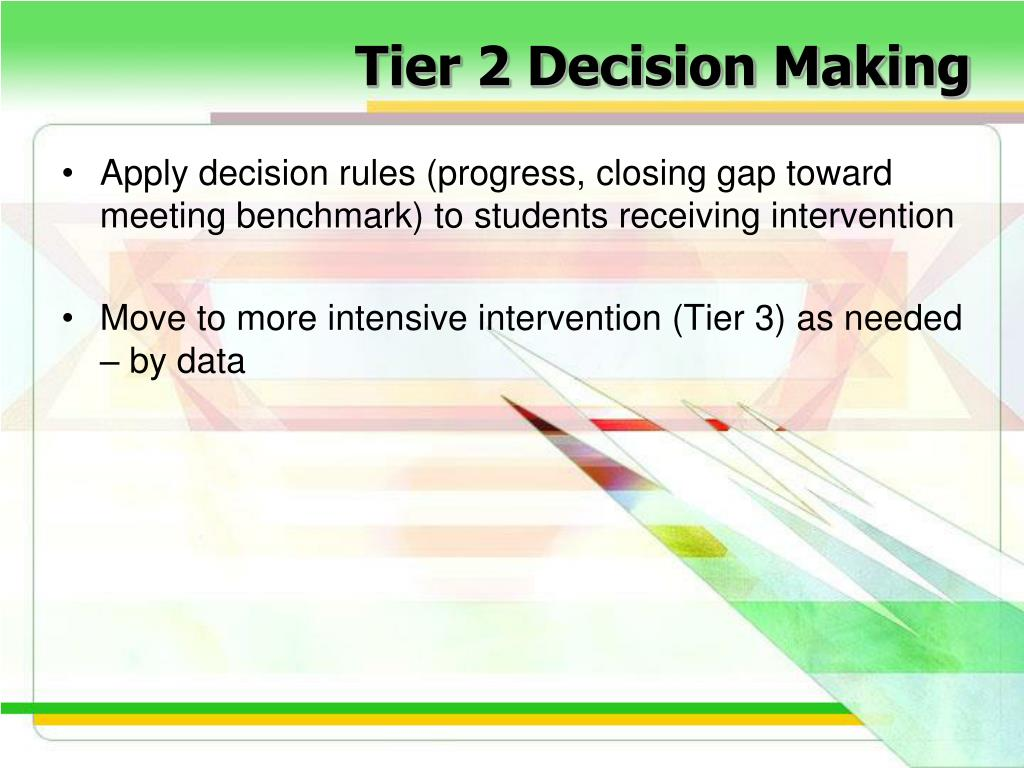 Tier 2 Decision Making