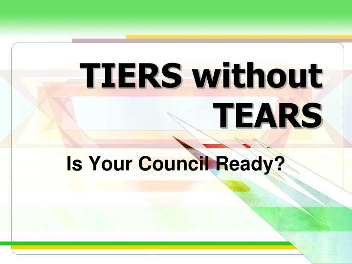 Tiers without tears l.jpg
