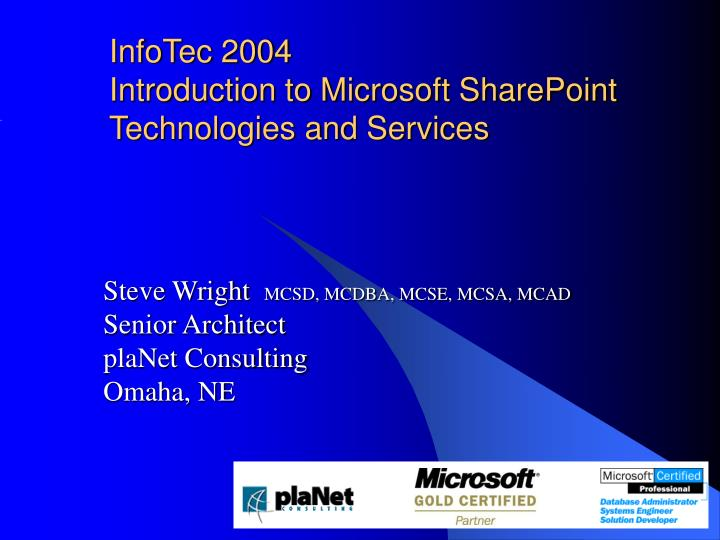 Infotec 2004 introduction to microsoft sharepoint technologies and services