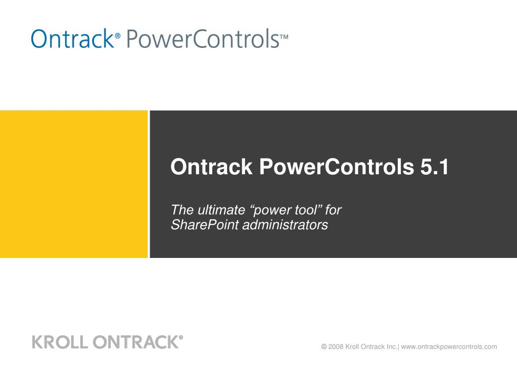 ontrack powercontrols 5 1 the ultimate power tool for sharepoint administrators