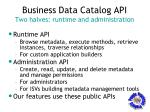 business data catalog api two halves runtime and administration