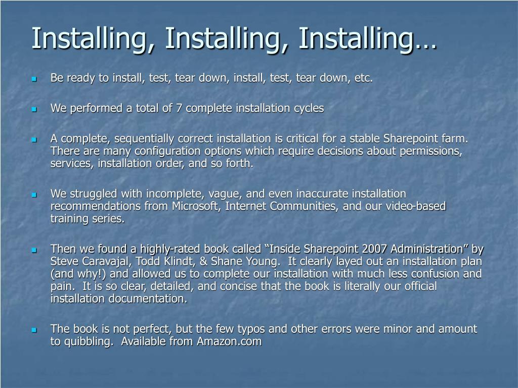 Installing, Installing, Installing…