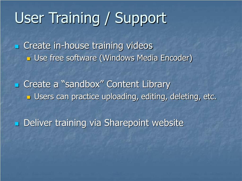 User Training / Support