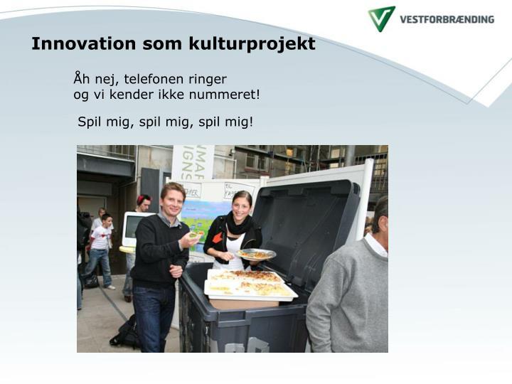 Innovation som kulturprojekt