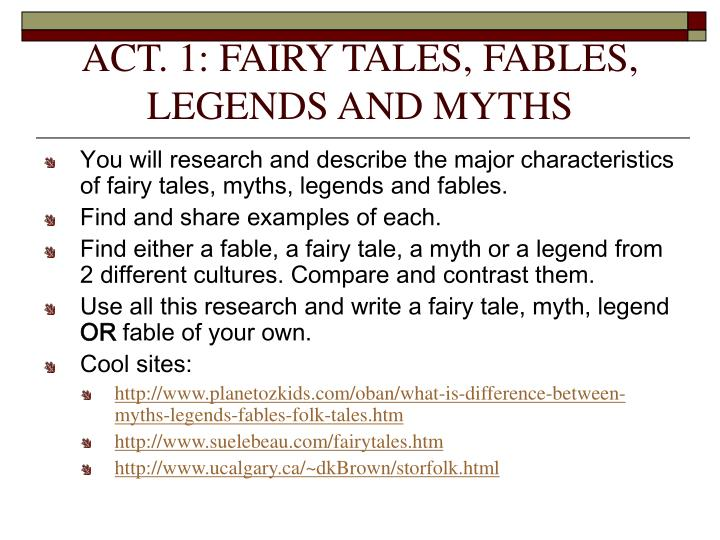 ACT. 1: FAIRY TALES, FABLES, LEGENDS AND MYTHS