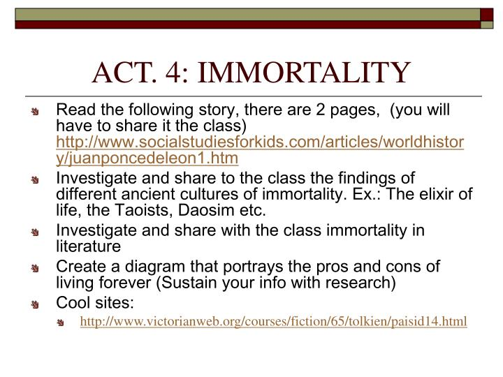 ACT. 4: IMMORTALITY