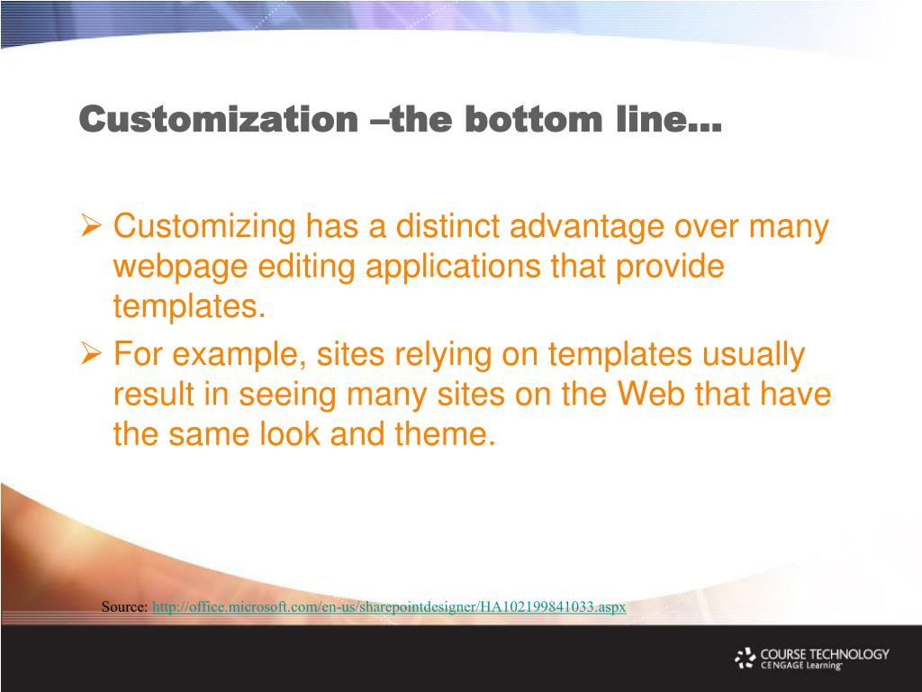 Customization –the bottom line…